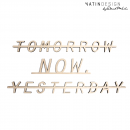 "Schriftholz ""TOMORROW NOW. YESTERDAY"""