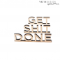 "Preview: Schriftholz ""GET SHIT DONE"""