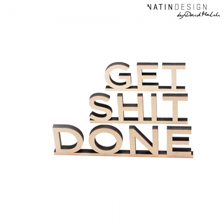 "Schriftholz ""GET SHIT DONE"""